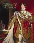 George IV: Art & Spectacle Cover Image