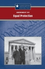 Ce- CA: XIV Equal Protection Cover Image