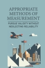 Appropriate Methods Of Measurement: Pursue Validity Without Neglecting Reliability: Types Of Reliability Cover Image