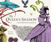 The Queen's Shadow: A Story About How Animals See Cover Image