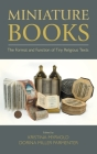 Miniature Books: The Format and Function of Tiny Religious Texts Cover Image