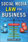 Social Media Law for Business: A Practical Guide for Using Facebook, Twitter, Google +, and Blogs Without Stepping on Legal Land Mines Cover Image