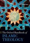 The Oxford Handbook of Islamic Theology (Oxford Handbooks) Cover Image