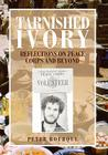 Tarnished Ivory: Reflections on Peace Corps and Beyond Cover Image