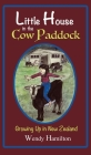 Little House in the Cow Paddock: Growing Up in New Zealand Cover Image