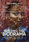 Writing the Biodrama: Transforming Real Lives into Drama for Screen and Stage Cover Image