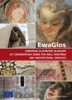 EwaGlos European Illustrated Glossary Of Conservation Terms For Wall Paintings And Architectural Surfaces: English Definitions with Translations into Bulgarian, Croatian, French, German, Hungarian, Italian, Polish, Romanian, Spanish and Turkish (Series of publications by the Hornemann ) Cover Image