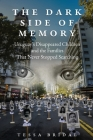 The Dark Side of Memory: Uruguay's Disappeared Children and the Families that Never Stopped Searching Cover Image