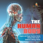 The Human Body - Organs and Organ Systems Books - Science Kids Grade 7 - Children's Biology Books Cover Image