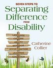 Seven Steps to Separating Difference From Disability Cover Image