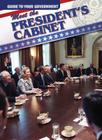 Meet the President's Cabinet (Guide to Your Government) Cover Image