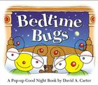 Bedtime Bugs: A Pop-up Good Night Book by David A. Carter (David Carter's Bugs) Cover Image