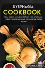 Dysphagia Cookbook: MEGA BUNDLE - 4 Manuscripts in 1 - 160+ Dysphagia - friendly recipes including pie, smoothie, cookie recipes Cover Image