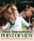From the Horse's Point of View: Beyond Natural Horsemanship: Horse Training's New Frontier Cover Image