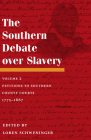 The Southern Debate over Slavery, Volume 2: Petitions to Southern County Courts, 1775-1867 Cover Image
