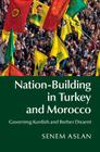 Nation-Building in Turkey and Morocco: Governing Kurdish and Berber Dissent Cover Image