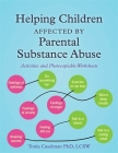 Helping Children Affected by Parental Substance Abuse: Activities and Photocopiable Worksheets Cover Image
