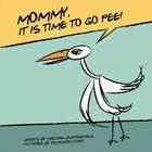 Mommy, Its Time to Go Pee Cover Image