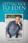 Getting Back to Eden: How It Once Was Cover Image