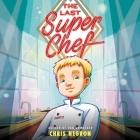The Last Super Chef Cover Image
