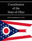 Constitution of the State of Ohio - (With amendments to 2011) Cover Image