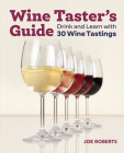 Wine Taster's Guide: Drink and Learn with 30 Wine Tastings Cover Image