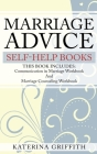 Marriage Advice self-help books: THIS BOOK INCLUDES: Communication in Marriage Workbook And Marriage Counseling Workbook Cover Image