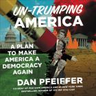 Un-Trumping America: A Plan to Make America a Democracy Again Cover Image