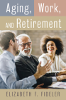 Aging, Work, and Retirement Cover Image