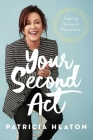 Your Second Act: Inspiring Stories of Reinvention Cover Image