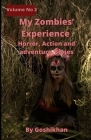 Volume No 2: My Zombies' Experience: (Horror, Action and adventage Series) Cover Image