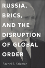 Russia, BRICS, and the Disruption of Global Order Cover Image