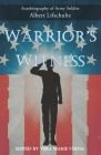 Warrior's Witness: Autobiography of Army Soldier Albert Lifschultz Cover Image