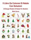 Il Libro Da Colorare Di Natale Con Soluzioni: 30 Disegni Relativi Al Natale Per Bambini Cover Image
