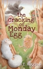 The Cracking of Monday Egg Cover Image