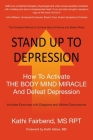 Stand Up to Depression: How To Activate THE BODY MIND MIRACLE and Defeat Depression Cover Image