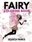 Fairy Coloring Book: A Crazy Cute Collection Of Adorable Highly Detailed Fairy Designs - A Magical Coloring Experience For Stress Relief An Cover Image