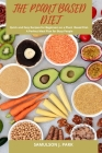 The Plant Based Diet: Quick and Easy Recipes for Beginners on a Plant Based Diet. A perfect Meal Plan for Busy People Cover Image
