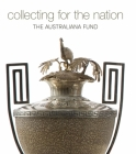 Collecting for the Nation: The Australiana Fund Cover Image