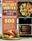 The Newest Instant Vortex Air Fryer Oven Cookbook Cover Image