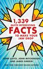 1,339 Quite Interesting Facts to Make Your Jaw Drop Cover Image