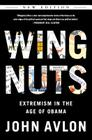 Wingnuts: Extremism in the Age of Obama Cover Image