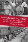 Migrating Fictions: Gender, Race, and Citizenship in U.S. Internal Displacements Cover Image