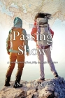 The Passing Show: A travel memoir of lust, folly and high adventure Cover Image