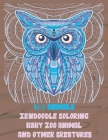 Zendoodle Coloring Baby Zoo Animal and other Creatures - 100 Animals Cover Image