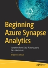 Beginning Azure Synapse Analytics: Transition from Data Warehouse to Data Lakehouse Cover Image
