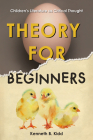 Theory for Beginners: Children's Literature as Critical Thought Cover Image