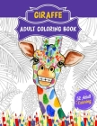 Giraffe Adult Coloring Book: 52 Cute Giraffe Illustrations for Adult Coloring. Animal Lover Relaxation and Stress Relief Coloring Book. Cover Image