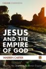 Jesus and the Empire of God (Cascade Companions) Cover Image
