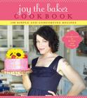 Joy the Baker Cookbook: 100 Simple and Comforting Recipes Cover Image
